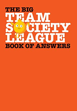 The Big Team Society League Book of Answers