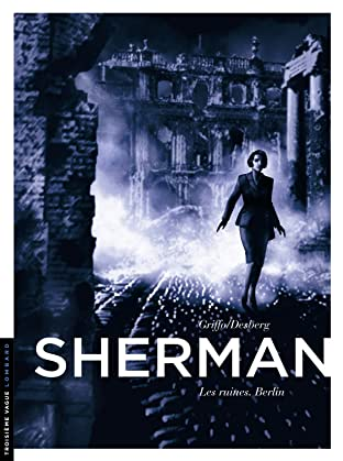 Sherman Vol. 5: Les ruines. Berlin