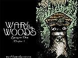 War of The Woods #1: Season 1