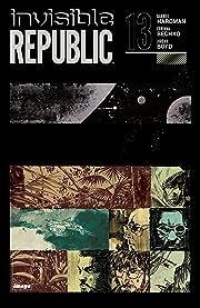 Invisible Republic #13