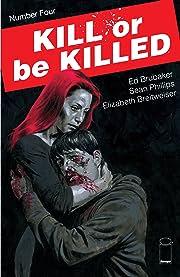 Kill Or Be Killed No.4
