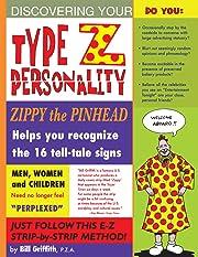 Zippy the Pinhead: Type Z Personality