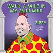 Zippy the Pinhead: Walk a Mile in My Muu-Muu