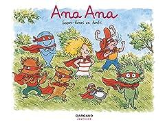 Ana Ana Tome 5: Super-héros en herbe