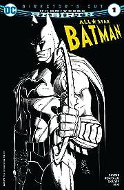 All-Star Batman: Director's Cut (2016) #1