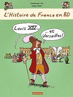 L'Histoire de France en BD: Louis XIV... et Versailles