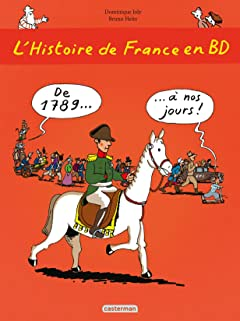L'Histoire de France en BD: De 1789... à nos jours !