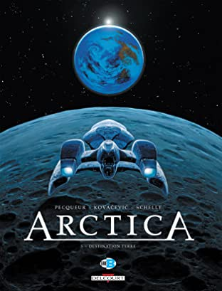 Arctica Vol. 5: Destination Terre