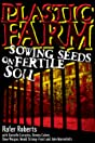 Plastic Farm Vol. 1: Sowing Seeds on Fertile Soil