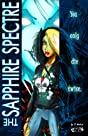 The Sapphire Spectre Vol. 1: You Only Die Twice