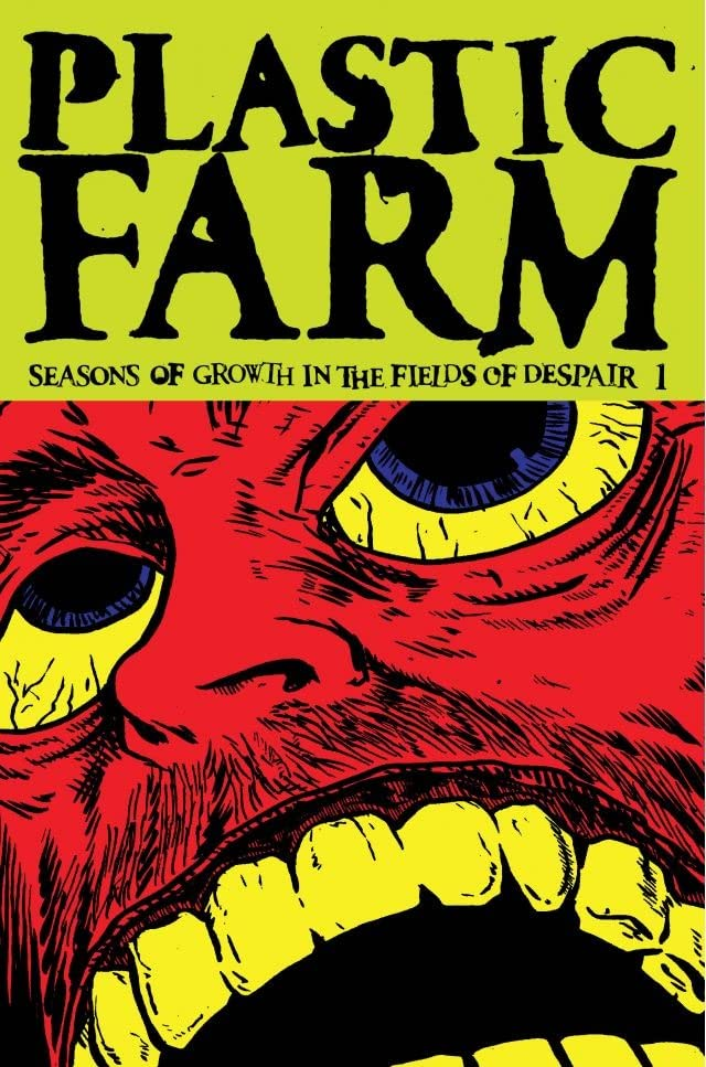 Plastic Farm Vol. 3: Seasons of Growth in the Fields of Despair