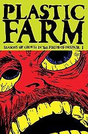 Plastic Farm Vol. 3: Seasons of Growth in the Fields of Despair