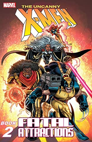 X-Men: Fatal Attractions - Book Two