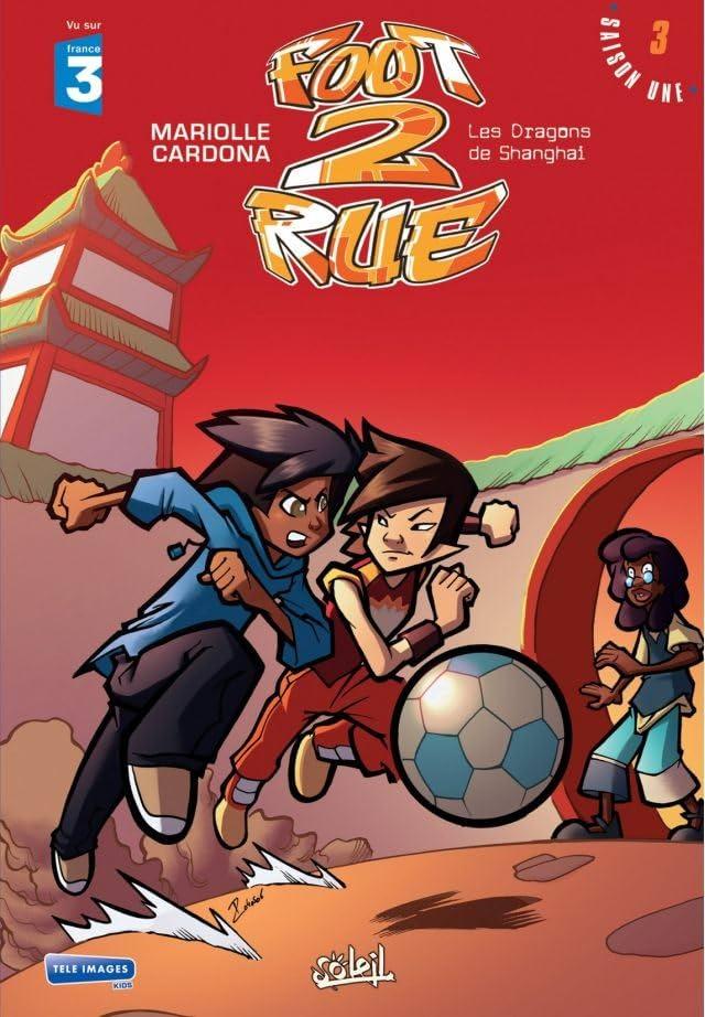 Foot 2 Rue Vol. 3: Les dragons de Shangaï