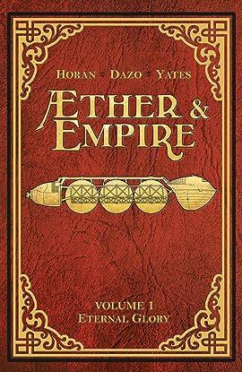 Æther & Empire Vol. 1: Eternal Glory