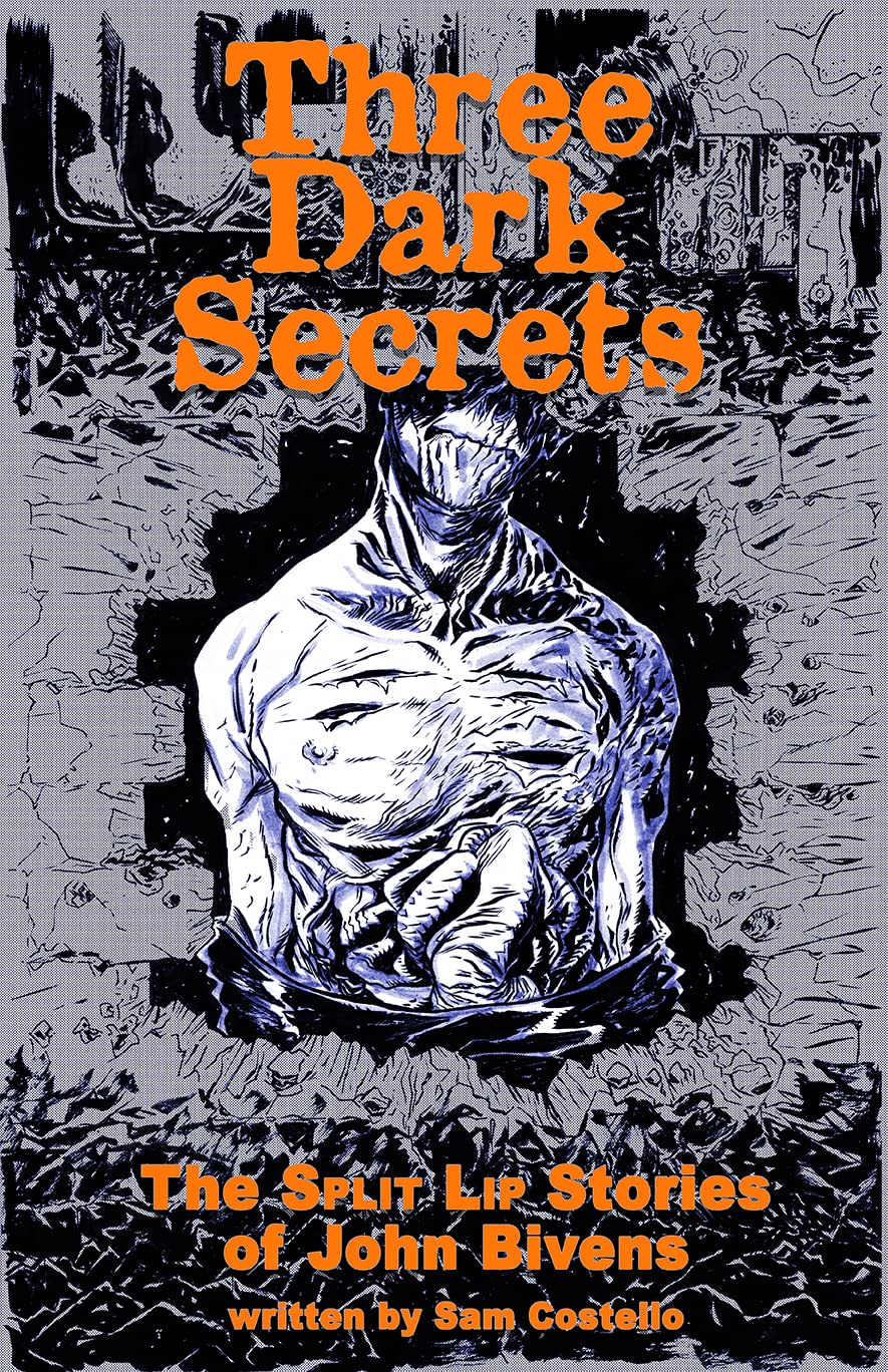 Three Dark Secrets: Split Lip Stories by John Bivens