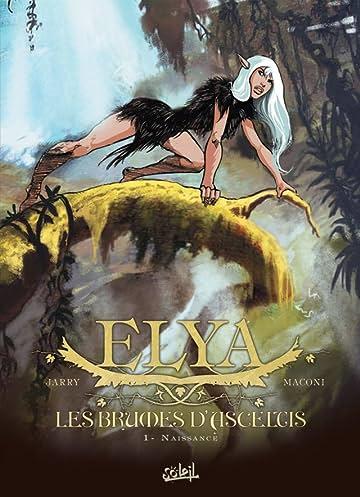 Elya, les Brumes d'Asceltis Vol. 1: Naissance