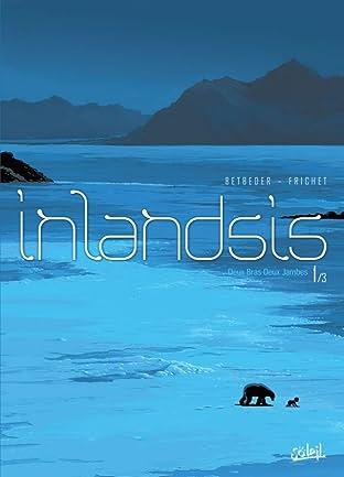 Inlandsis Vol. 1: Deux-bras-deux-jambes