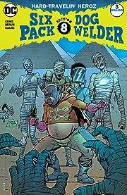 Sixpack and Dogwelder: Hard Travelin' Heroz (2016-2017) #3