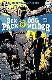 Sixpack and Dogwelder: Hard Travelin' Heroz (2016-2017) #4