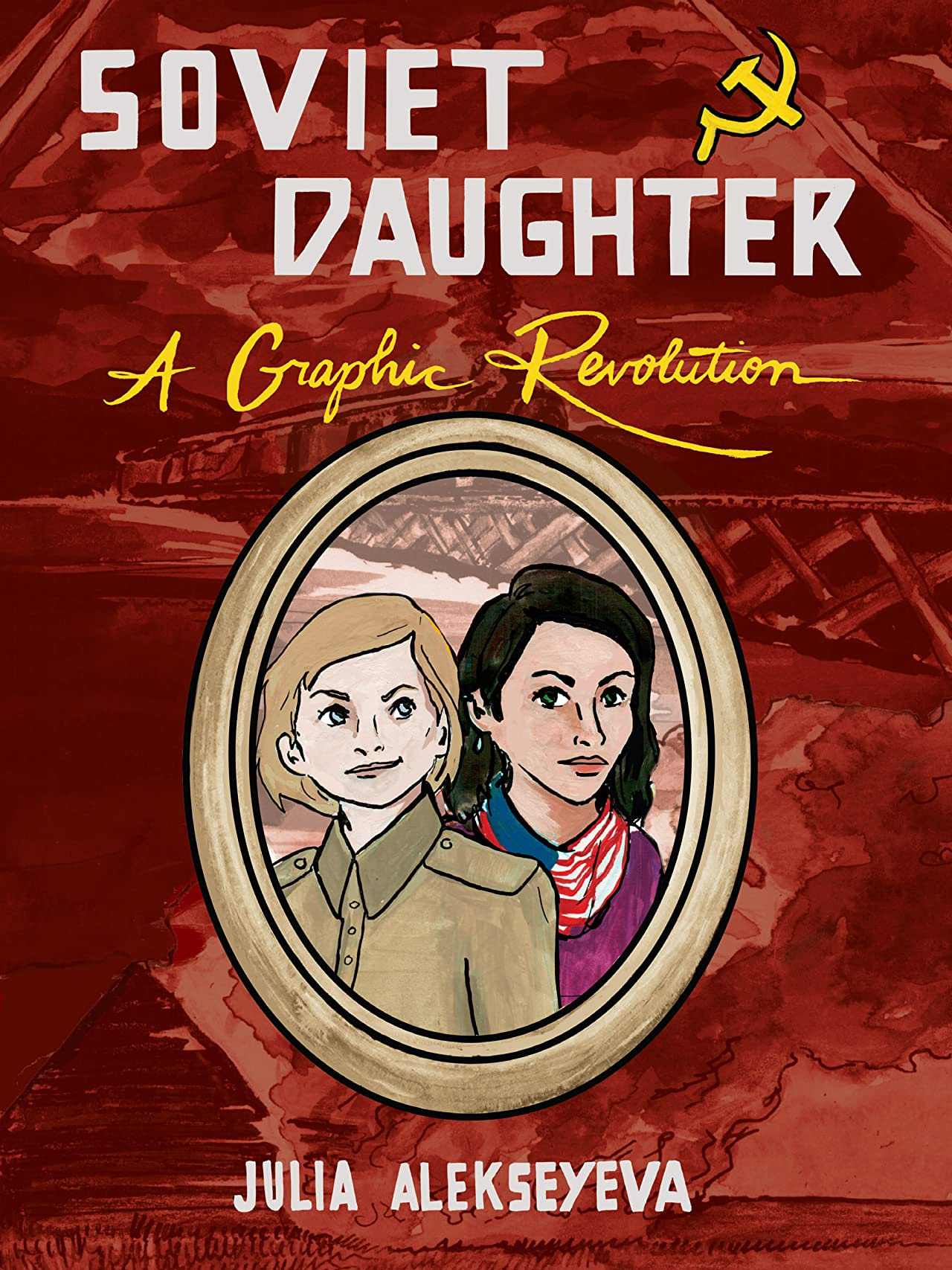 Soviet Daughter: A Graphic Revolution