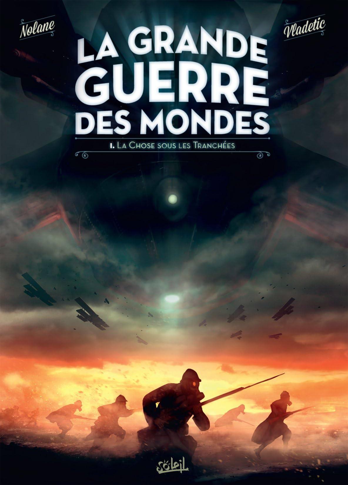 La Grande Guerre des mondes Vol. 1: La Chose sous les tranchées