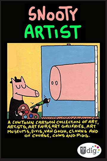Cowtown: Snooty Artist