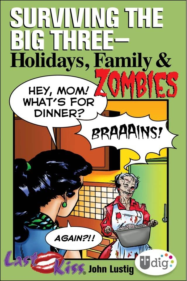 Last Kiss: Surviving the Big Three - Holidays, Family, & Zombies