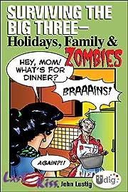 Last Kiss: Surviving the Big Three - Holidays, Family, & Zombies
