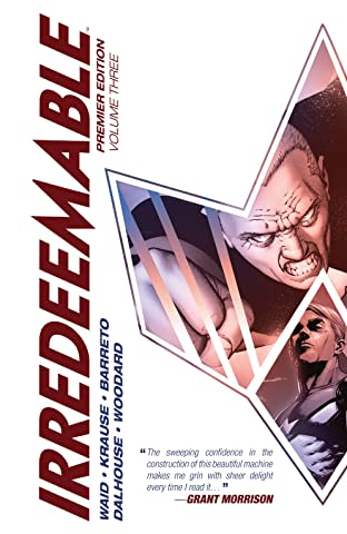 Irredeemable Premier Tome 3