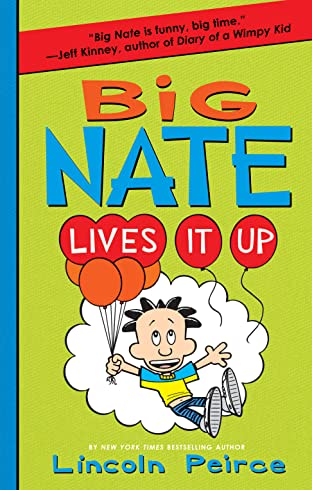 Big Nate Vol. 7: Lives It Up
