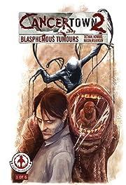 Cancertown: Blasphemous Tumors #1