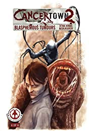 Cancertown: Blasphemous Tumors #4 (of 6)