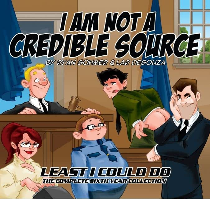Least I Could Do Vol. 6: I Am Not A Credible Source