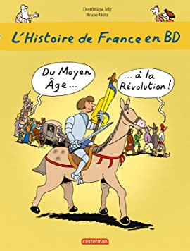 L'Histoire de France en BD: Du Moyen Âge... à la Révolution
