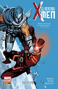 Gli Incredibili X-Men Vol. 2: Rotto