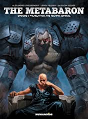 The Metabaron Vol. 1: Wilhelm, The Techno-Admiral