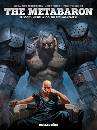 The Metabaron Tome 1: Wilhelm, The Techno-Admiral