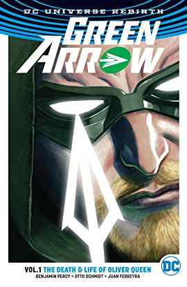Green Arrow (2016-2019) Tome 1: The Death and Life of Oliver Queen