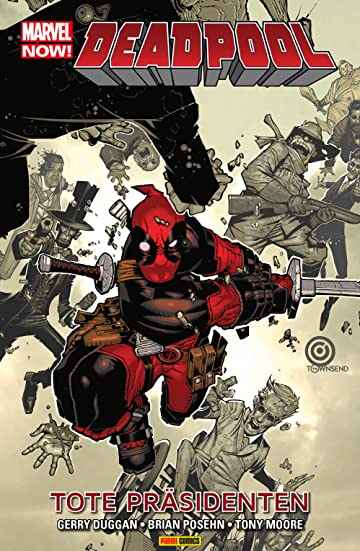 Marvel Now! PB Deadpool Vol. 1: Tote Präsidenten