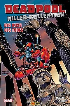 Deadpool Killer-Kollektion Vol. 5: Der Kuss des Todes