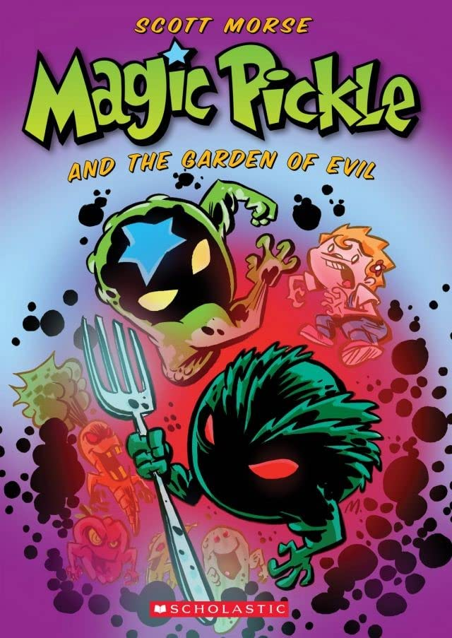 Magic Pickle: and The Garden of Evil