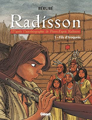Radisson Vol. 1: Fils d'Iroquois