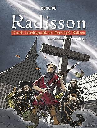 Radisson Vol. 2: Mission à Onondaga