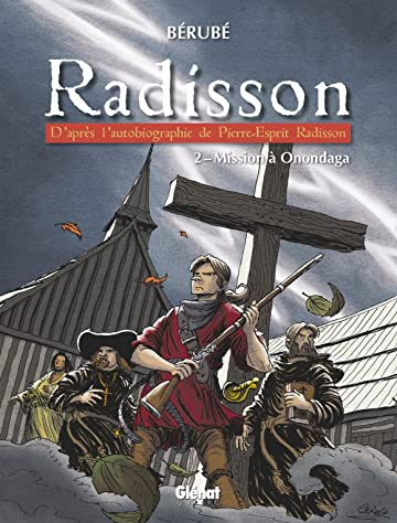 Radisson Vol. 2: Mission à Onondaga