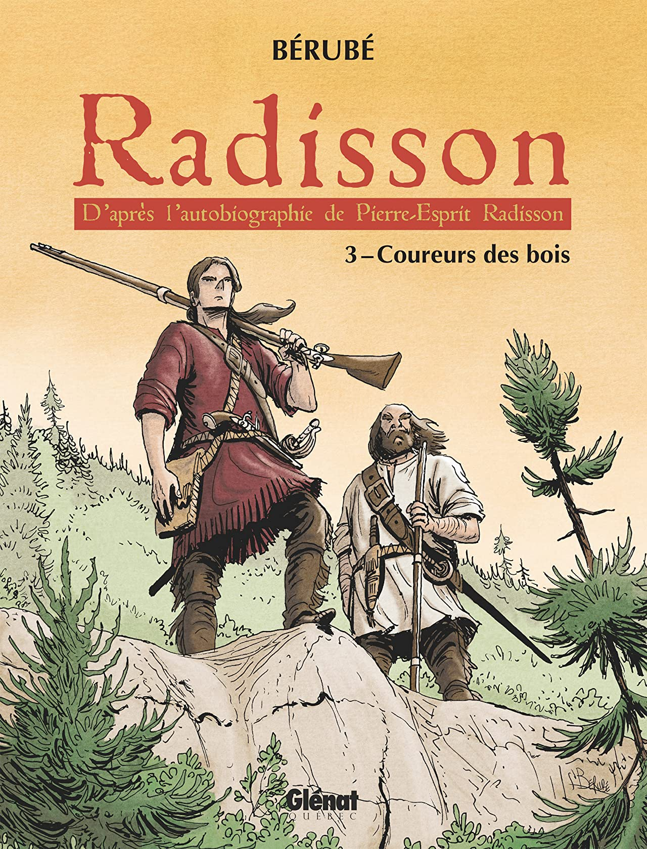 Radisson Vol. 3: Coureurs des bois