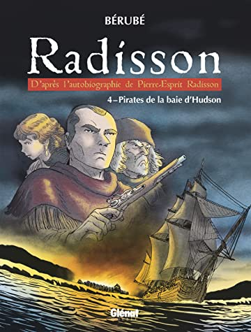 Radisson Vol. 4: Pirates de la baie d'Hudson