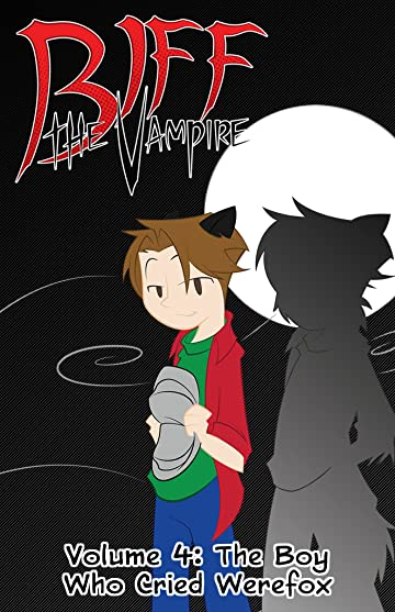 Biff the Vampire Vol. 4: The Boy Who Cried Werefox
