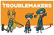 The TroubleMakers #0