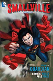 Smallville: Season 11 Vol. 1: The Guardian